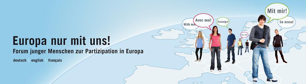 Europa nur mit uns – Forum junger Menschen zur Partizipation in Europa